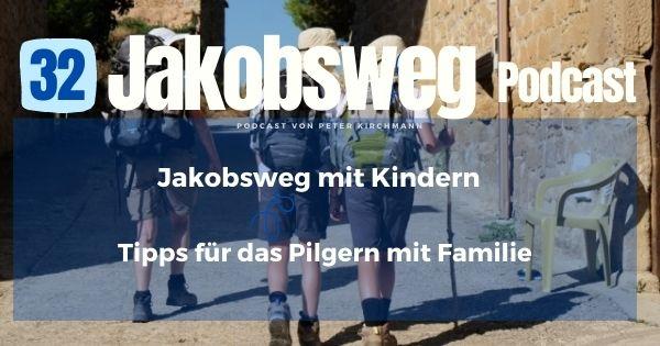 Podcast Jakobsweg mit Kindern 32