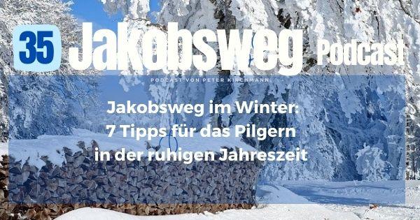 35 Podcast Jakobsweg im Winter