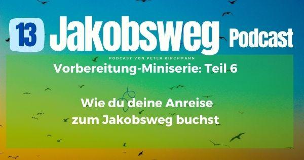 Anreise buchen Miniserie Jakobsweg Podcast