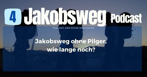 Jakobsweg ohne Pilger Podcast 4
