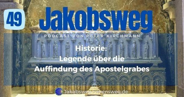 Jakobsweg Historie Legende Apostelgrab